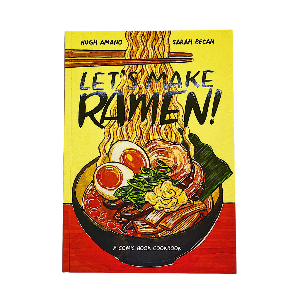 LET'S MAKE RAMEN (BY HUGH AMANO & SARAH BECAN)