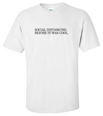 Load image into Gallery viewer, T-Shirt - 'Social Distancing Before it Was Cool'