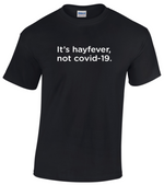 Load image into Gallery viewer, T-Shirt - 'It's Hay Fever...'