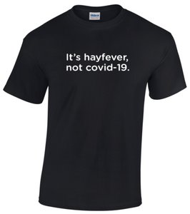 T-Shirt - 'It's Hay Fever...'
