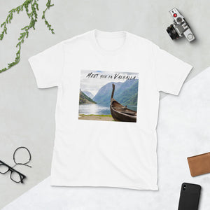"Viking Tee - Viking Drakkar in Norway, ""Meet You in Valhalla"""