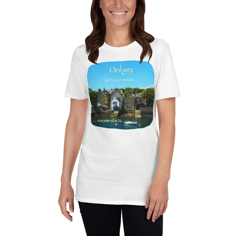 "Orkney Islands Unisex Tee ~ ""We're not remote ... everyone else is."""