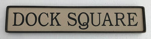 Dock Square Town Sign