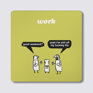 Modern Toss - Coaster - Water Cooler