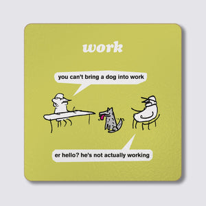 Modern Toss - Coaster - Dog at Work