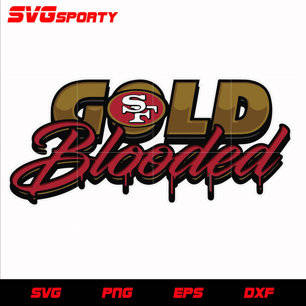 San Francisco 49ers Gold Blooded Svg Nfl Svg Eps Dxf Png Digital Svg Sporty