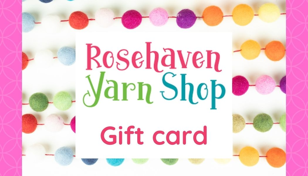 Rosehaven Yarn Shop Gift Card