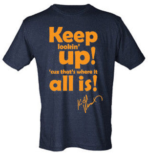 Keep Lookin' Up Shirt