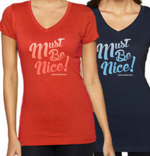 """Must Be Nice!"" shirt"