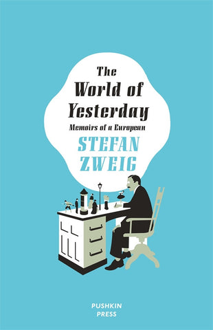 The World of Yesterday: Memoirs of a European