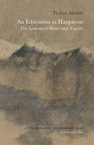 An Education in Happiness: The Lessons of Hesse and Tagore