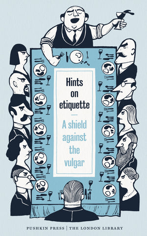 HINTS ON ETIQUETTE: A SHIELD AGAINST THE VULGAR