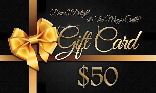 Dine & Delight at the Magic Castle® Gift Card