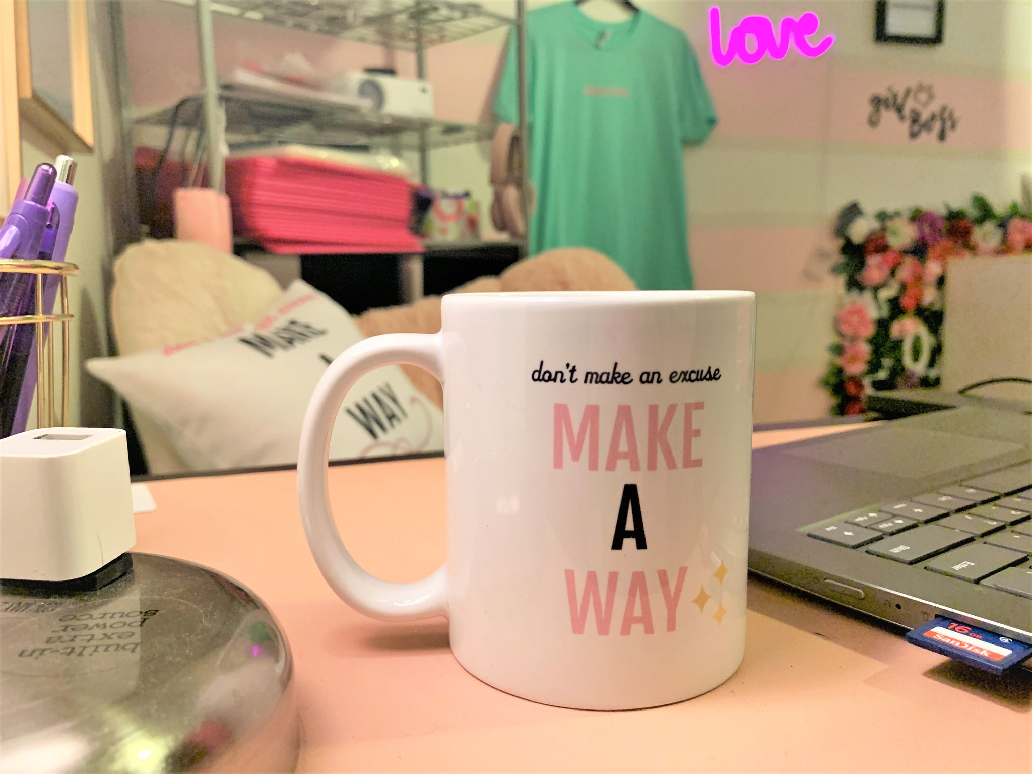 """Don't make an excuse, Make A Way."" Mug"