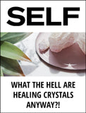 I Love Healing Crystals Even Though I Know They Don't Do Anything