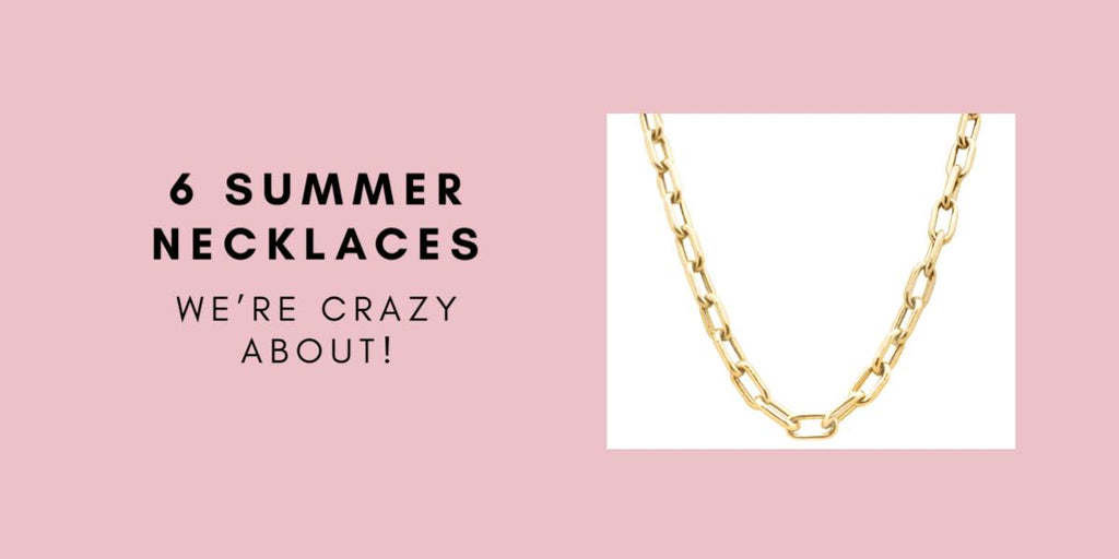 6 Summer Necklaces We're Crazy About