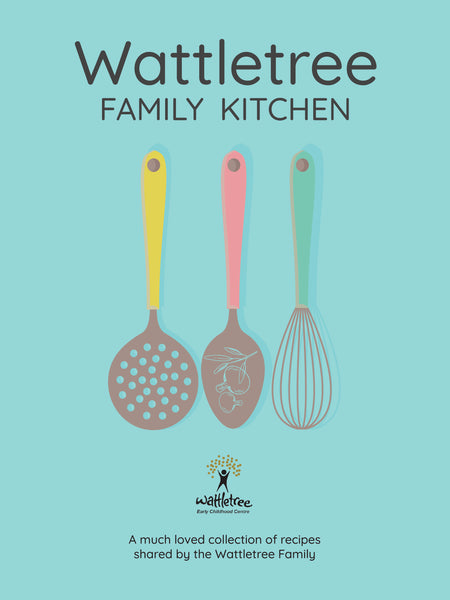 Wattletree Family Kitchen Cookbook
