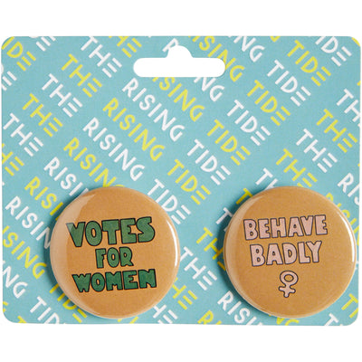 Set of two button badges with the mottos: Votes for Women, and Behave Badly. On card backer printed with The Rising Tide. From the exhibition at Cambridge University Library, brought to you by CuratingCambridge.com