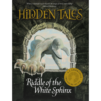 Hardcover book - Hidden Tales: Riddle of the White Sphinx. A Cambridge Treasure Hunt. Brought to you by CuratingCambridge.com
