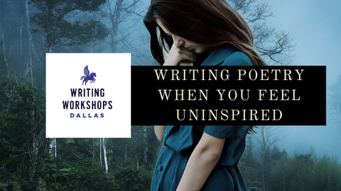 How To Write Poetry When You're Uninspired by Kerby Purser