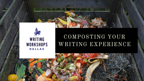 Composting Your Writing Experience
