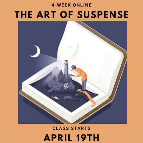 The Art of Writing Suspense: Starts April 19th