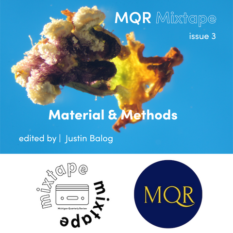 Instructor Justin Balog Guest Edited New Issue of MQR Mixtape!