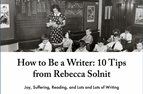 How to Be a Writer: 10 Tips from Rebecca Solnit
