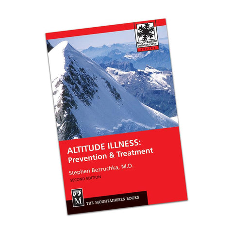 Altitude Illness: Prevention & Treatment (Paperback) Book Mountaineers Books