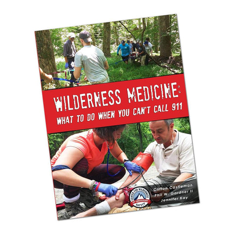 Wilderness Medicine: What To Do When You Can't Call 911 (Paperback) Book Center for Wilderness Safety