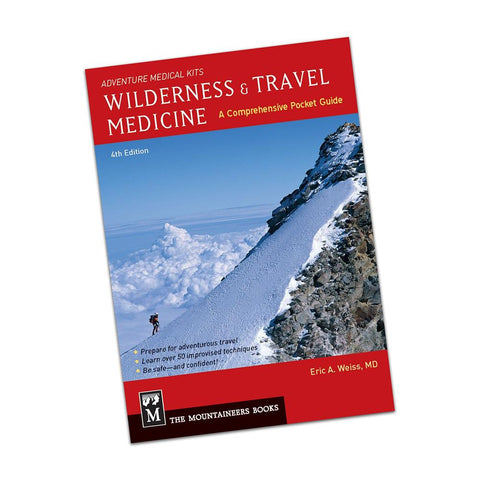 Wilderness & Travel Medicine: A Comprehensive Guide, 4th Ed. (Paperback) Book Mountaineers Books