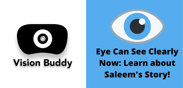 Eye Can See Clearly Now: How Vision Buddy helped Saleem see the beautiful details of life!