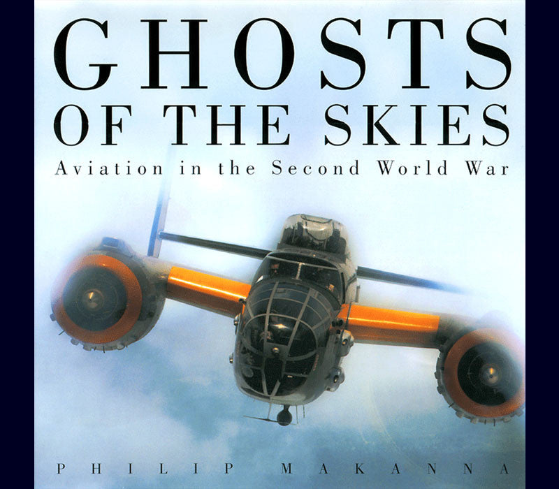 GHOSTS OF THE SKIES <br> AVIATION IN THE SECOND WORLD WAR