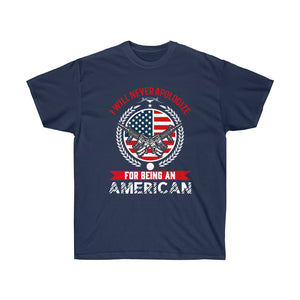 I Will Never Apologize For Being An American - Black Cotton Tee - sociallion