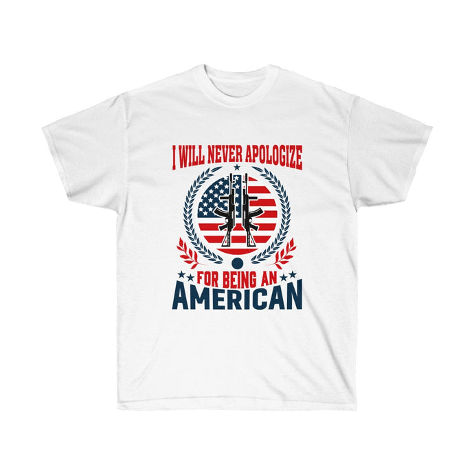 I Will Never Apologize For Being An American - White Tee - sociallion