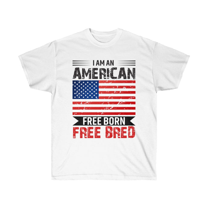 I Am American Free Born Free Bred - White Cotton Tee - sociallion