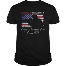 Load image into Gallery viewer, American Masculinity Keeping America Free Since 1776 T Shirt - Lifestyle Products & Family Shop