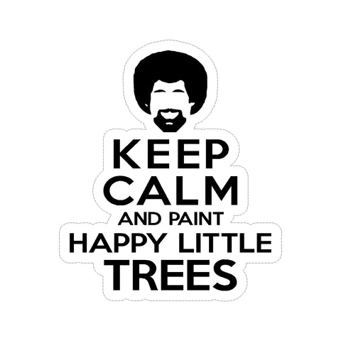 Bob Ross Keep Calm Happy Little Trees Vinyl Car Sticker