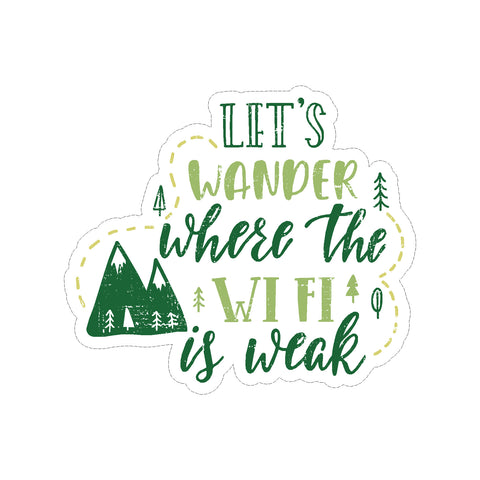 Camping Wander Where The Wi-Fi Is Weak Vinyl Car Decal