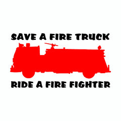 Save A Fire Truck Ride A Firefighter Vinyl Car Decal