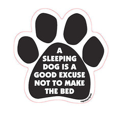 A Sleeping Dog Is A Good Excuse Not To Make The Bed Dog Paw Magnet