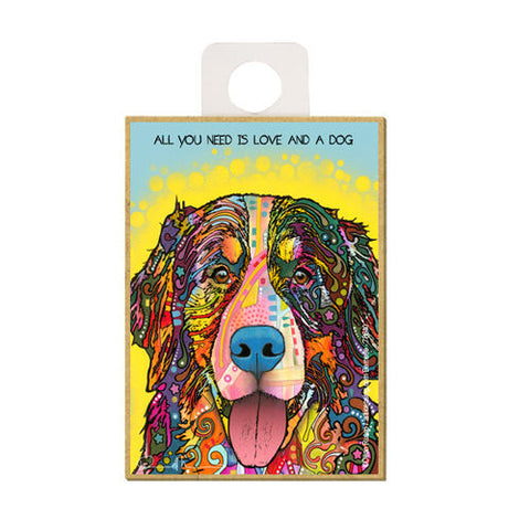 Bernese Mountain Dog All You Need Is Love And A Dog Dean Russo Wood Dog Magnet