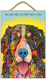 Bernese Mountain Dog All You Need Is Love And A Dog Dean Russo Wood Dog Sign