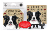 Border Collie A House Is Not A Home Stone Drink Coaster