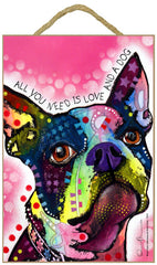 Boston Terrier All You Need Is Love And A Dog Dean Russo Wood Dog Sign
