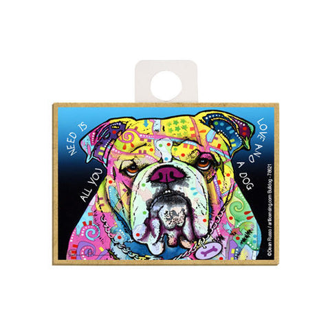Bulldog All You Need Is Love And A Dog Dean Russo Wood Dog Magnet