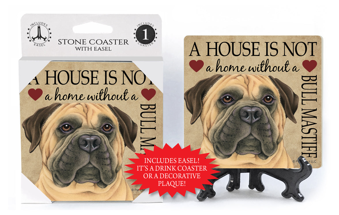 Bullmastiff A House Is Not A Home Stone Drink Coaster
