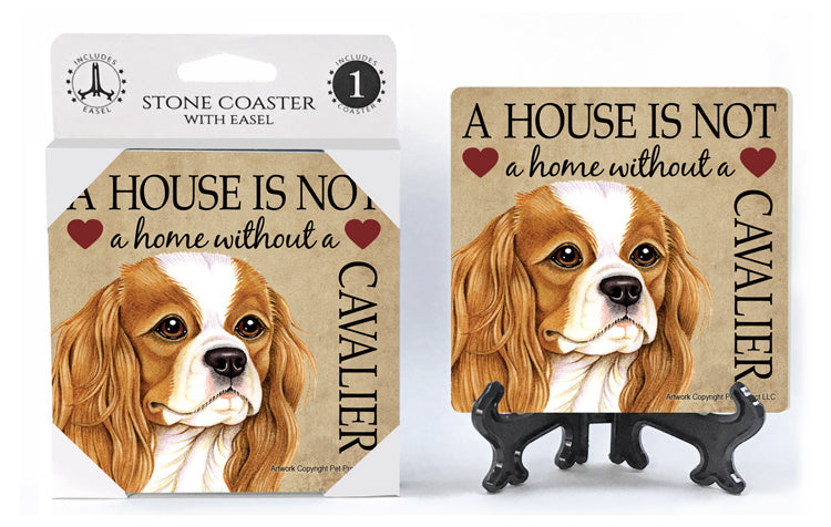 Cavalier King Charles Spaniel A House Is Not A Home Stone Drink Coaster