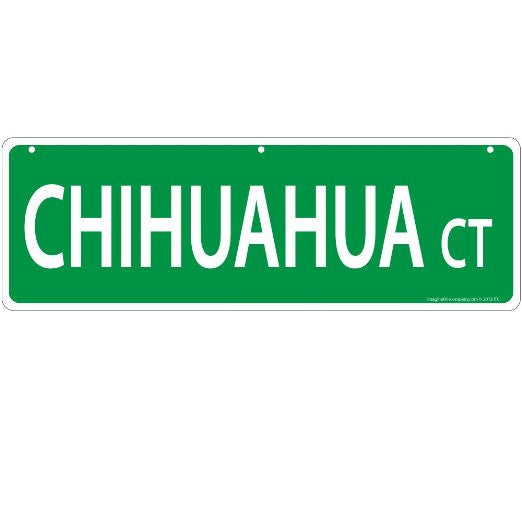 Chihuahua Court Dog Breed Street Sign