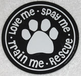 Love Me Spay Me Train Me Rescue Vinyl Circle Magnet